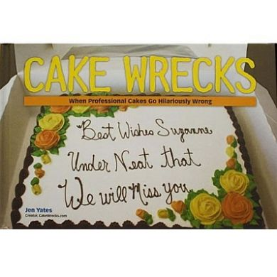 Cake Wrecks Book: When Professional Cakes Go Hilariously Wrong
